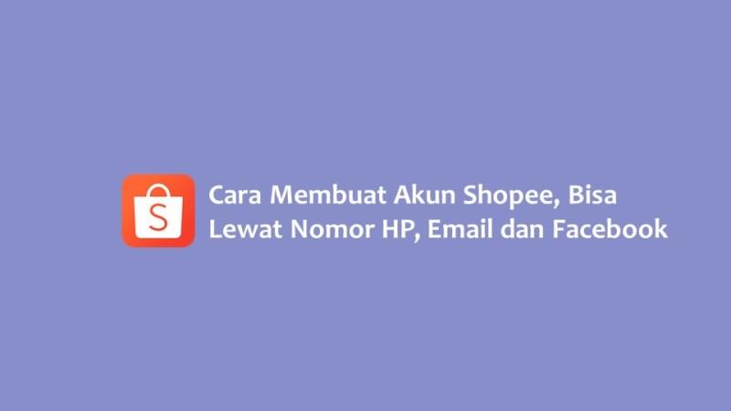 Cara Membuat Akun Shopee Lewat Nomor Hp Email Dan Facebook Hallo Gsm